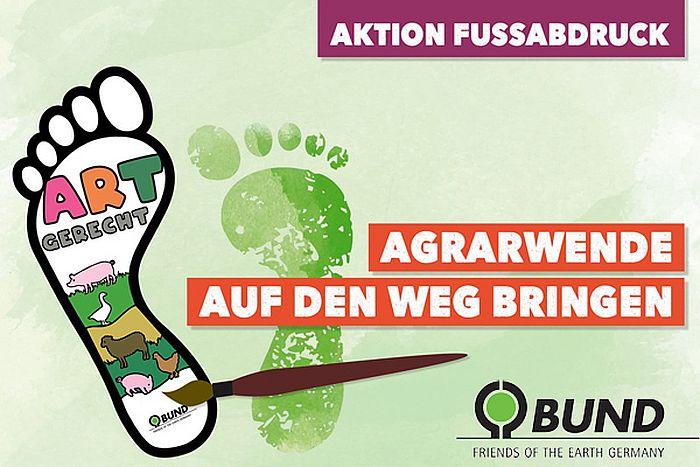 Aktion Fußabdruck: Agrarwende auf den Weg bringen
